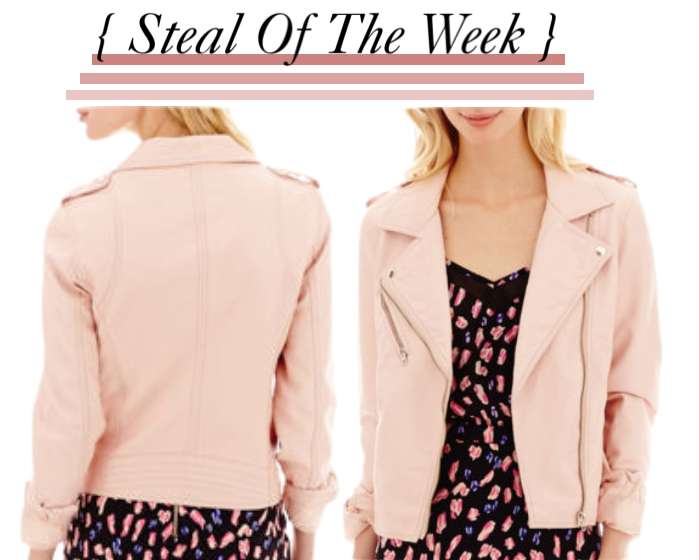 Steal Of The Week } Faux-Leather Jacket – Blog by Jessie Holeva