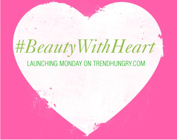 #BeautyWithHeart launches Monday at 12 PM EST on TrendHungry.com